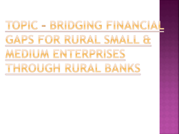 topic – bridging financial gaps for rural small - arb apex bank