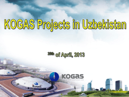 KOGAS Projects in Uzbekistan 25th of April, 2013