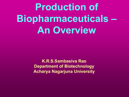 Prodution of Biopharmaceuticals : An Overview