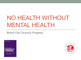 No Health Without Mental Health - Bristol City Council`s Progress