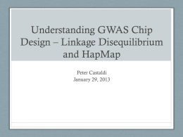Linkage Disequilibrium, HapMap and Chip Design