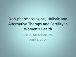 Pharmological, Alternative Therapy and Fertility in Women`s Health