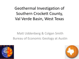 Geothermal Investigation of Southern Crockett County, Val Verde