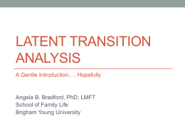 Latent Transition Analysis - Family Studies Center