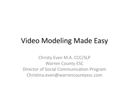 Video Modeling Made Easy