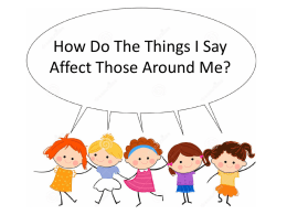 How Do The Things I Say Affect Those Around Me?