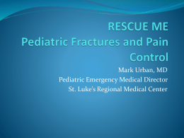 RESCUE ME Pediatric Fractures and Pain Control