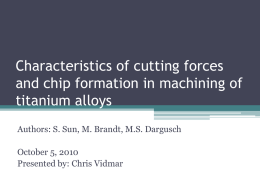 Characteristics of cutting forces and chip formation in machining of
