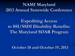 Expediting SSI/SSDI clains through the Maryland SOAR system