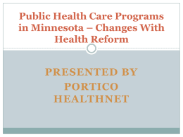 Public Health Programs in Minnesota * What*s Happening Now?