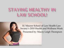 Staying Healthy in Law School! - Indiana University School of Law
