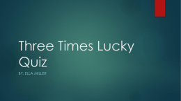 Three Times Lucky Quiz - cooklowery14-15