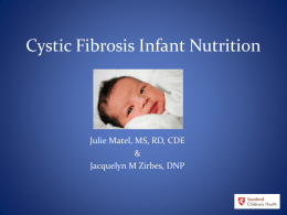 Cystic Fibrosis Infant Nutrition-Julie Matel, MS, RD, CDE and