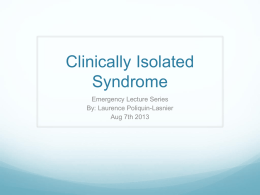 CIS = clinically isolated syndrome