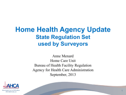 Home Health Agency Update: State Regulation Set used by Surveyors