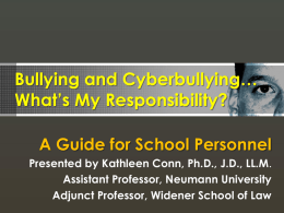 Bullying and Cyberbullying* What*s My Responsibility?