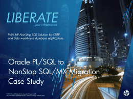 Oracle PL/SQL to NonStop SQL/MX Migration Case Study – April 2011