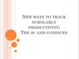 New ways to track scholarly productivity: The g- and h