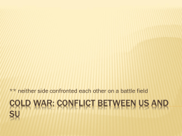 Cold war: Conflict between US and SU