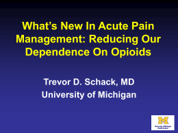 What`s New in Pain Management - UM Anesthesiology