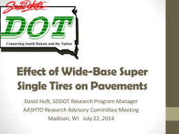 Effects of Wide Base Super-Single Tires on Pavements