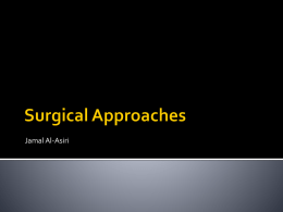 Surgical Approaches (Dr. J. Al