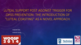 Luteal support post agonist trigger for OHSS prevention: The