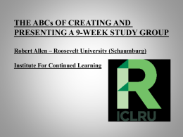 The ABC`s of Creating and Presenting a 9 week Study Group