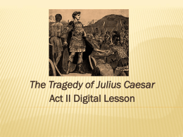 The Tragedy of Julius Caesar Act II Digital Lesson