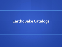 Earthquake Catalogs Powerpoint Final 3