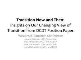 Transition Now and Then: Insights on Our