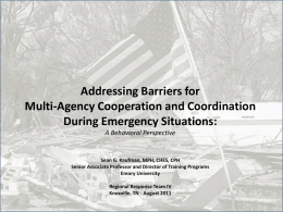 Addressing Barriers for Multi-Agency Cooperation and Coordination