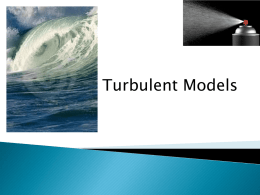 Reynolds` Averaging and Simple Turbulence Models Lecture Thurs