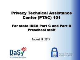 Privacy Technical Assistance Center (PTAC) 101