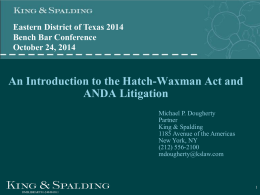 Intro to Hatch-Waxman - Eastern District of Texas Bar Association