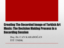 Creating The Recorded Image of Turkish Art Music
