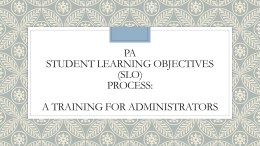 PA Student Learning Objectives (SLOs)Process for Administrators