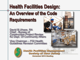 Health Facilities Design -- An Overview of the Code Requirements