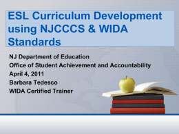 ESL Curriculum Development using NJCCCS & WIDA Standards