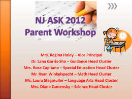 NJ ASK 2012 Parent Workshop Mrs. Regina Haley – Vice Principal