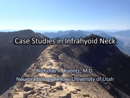 Case Studies in Infrahyoid Neck - University of Utah