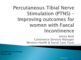 Percutaneous Tibial Nerve Stimulation (PTNS) * Innovation