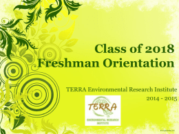 Freshman Orientation 2014-15 - Terra Environmental Research