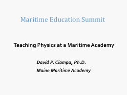Teaching Physics at a Maritime Academy David P. Ciampa, Ph.D