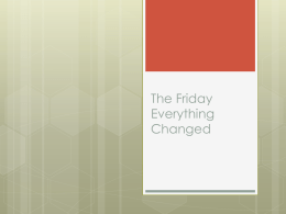 The Friday Everything Changed
