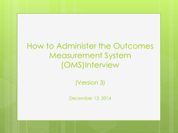 How to Administer the OMS Interview, Version 3, December 13, 2014