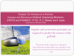 Chapter 15: Kinetics of a Particle: Impulse and