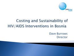 Costing and Sustainability of HIV/AIDS Interventions in Bosnia