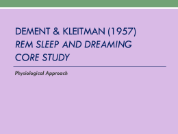 Dement & kleitman (1957) rem sleep and dreaming Core study