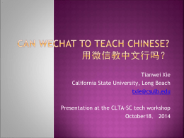 Using WeChat for Chinese language teaching and - CLTA-US